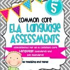 This 46 page assessment pack includes one and two page assessments for all 18 Fifth Grade Common Core ELA Language standards and sub-standards. It ...