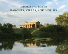 Michael G. Imber Ranches, Villas and Houses