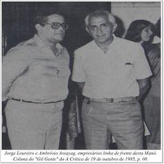 """Jorge Loureiro e Ambrósio Assayag, empresários linha de frente desta Manô. Coluna Gil """"Gente"""" do A Crítica de 19 de outubro de 1985"""