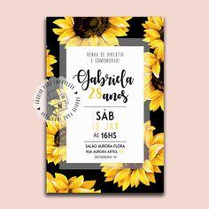 Convite Girassol - Arte Digital 21st Birthday, Birthday Parties, Sunflower Party, I Party, Quinceanera, Sweet 16, First Birthdays, Wedding Cakes, Wedding Invitations
