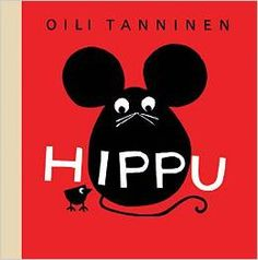 It might be nearly 50 years old, but Hippu by Oili Tanninen (Tate Publishing, RRP £7.99) looks as if it were written yesterday. It's the tale of a kindly mouse, Hippu, who takes in a homeless dog, ...