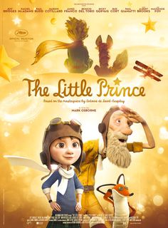 The Little Prince Release : 18 March 2016 Director: Mark Osborne Cast: James Franco Rachel McAdams Jeff Bridges Benicio Del Toro Mackenzie Foy Companies: Paramount Pictures Genre : Animation Le Petit Prince Film, The Little Prince Movie, 2015 Movies, New Movies, Movies To Watch, Good Movies, Movies Online, Latest Movies, Cinema