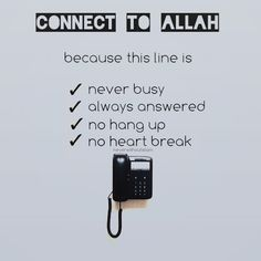 When you feel alone and have no one to talk to, connect with Allah. That line is never busy and there's always an answer that soothes the heart.