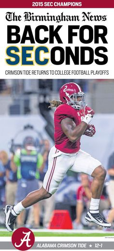"""Alabama """"Back for Seconds"""" The Birmingham News cover after the Tide's SEC 2015 Championship and headed to their 2nd consecutive College Football Playoff appearance! Order this poster through alonlinestore.com"""