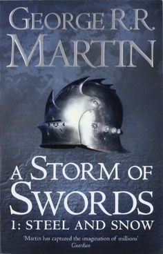 A Storm of Swords: Part 1 Steel and Snow (Reissue) (A Song of Ice and Fire, Book 3) by George R. R. Martin http://www.amazon.co.uk/dp/0007447841/ref=cm_sw_r_pi_dp_JdZsvb1255N03