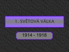 1. SVĚTOVÁ VÁLKA 1914 - 1918.> Author, Historia