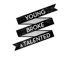 Young, Broke & Talented… is probably a good description of a whole generation of designers that are experiencing the recession right now. Like, Pin and share this image to show your support!