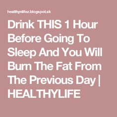 Drink THIS 1 Hour Before Going To Sleep And You Will Burn The Fat From The Previous Day | HEALTHYLIFE
