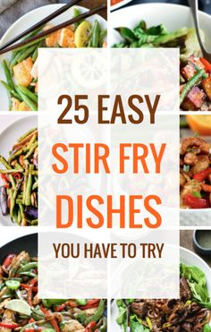 25 Easy Stir Fry Dishes You Have to Try