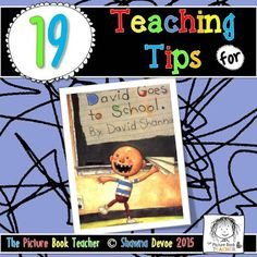 19 Teaching Tips from The Picture Book Teacher for the book David Goes to School By David Shannon.