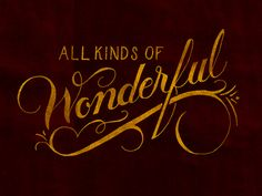 All Kinds Of Wonderful - Nicholas D'Amico | #typography #christmas