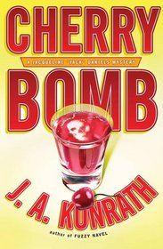 Cherry Bomb.  J.A. Konrath