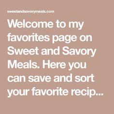 Welcome to my favorites page on Sweet and Savory Meals. Here you can save and sort your favorite recipes from our wide library of recipes. dishes My Favorites - Sweet and Savory Meals Chicken Wing Recipes, Pork Recipes, Mexican Food Recipes, Cooking Recipes, Sauce Recipes, Instant Pot Ribs Recipe, Instant Pot Dinner Recipes, Good Meatloaf Recipe, Meatloaf Recipes