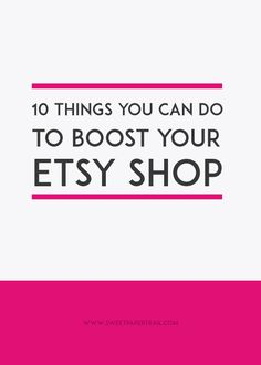 10 Things you can do to boost your Etsy Shop. Lets take a look at a few things that you may have missed when setting up your Etsy Shop.