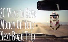 20 Ways to Save Money on Your Next Road Trip - love library