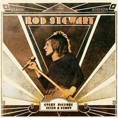 """Rod Stewart - """"Every Picture Tells a Story"""""""
