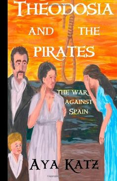 Theodosia and the Pirates: The War Against Spain by Aya Katz http://www.amazon.com/dp/1618790099/ref=cm_sw_r_pi_dp_4GjXtb0EXBK73YS6