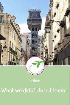 What we didn't do in Lisbon ..