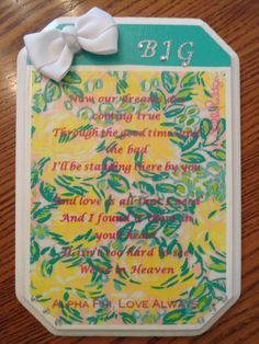 alpha phi cute craft ~  I made this for my big before I went abroad. It has the lyrics to one of our sorority's favorite songs we always sing to our beautiful seniors