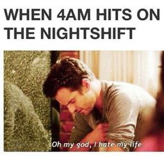 Ideas Funny Work Memes Nurses Night Shift For 2019 Night Shift Problems, Night Shift Humor, Night Shift Nurse, Night Nurse Humor, Night Shift Quotes, Work Memes, Work Humor, Lab Humor, I Hate My Life