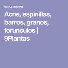 Acne, espinillas, barros, granos, forunculos | 9Plantas
