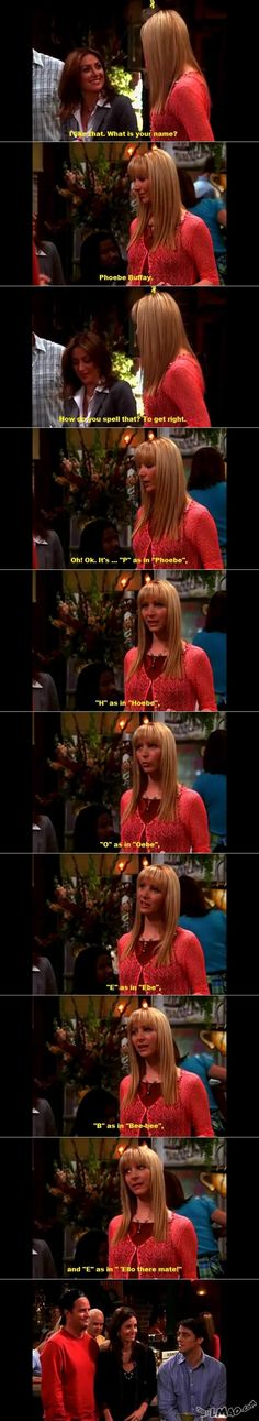 Get a laugh: Phoebe spells her name | #spelling, #name, #phoebe, #friends, #television, #fail, #funny