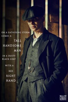 Tommy Shelby--quote is from opening song of the series.