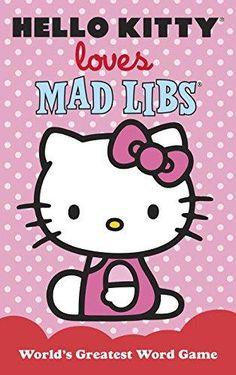 Hello Kitty Loves Mad Libs (Mad Libs)