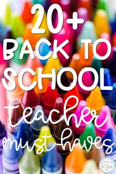 This list of 20+ back to school teacher must-haves includes supplies and resources for the first week of school, engaging activities to get to know your students, back to school books, classroom management ideas, and so much more!