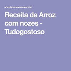 Receita de Arroz com nozes - Tudogostoso