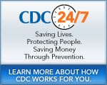 CDC 24/7 – Saving Lives. Protecting People. Saving Money Through Prevention. Learn More About How CDC Works For You…