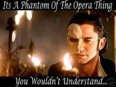 The Phantom of the Opera | TRUE I love you phantom! Christine turned you down, so you could marry me!