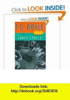 The Inner Circle T.C. Boyle ,   ,  , ASIN: B002TTTXGC , tutorials , pdf , ebook , torrent , downloads , rapidshare , filesonic , hotfile , megaupload , fileserve