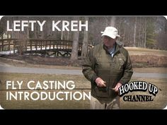Lefty Kreh and the 4 Principles of Fly Casting: Introduction | Fly Fishing | Hooked Up Channel - YouTube