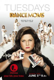 Dance Moms: Where the girls are talented, the teacher is a hard ass, and the moms are insane