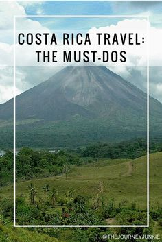 Costa Rica Travel: A guide to the Must-Dos! - Pin now, plan your travels later!