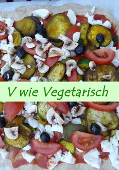 V wie Vegetarisch. Seid Umwelthelden und lasst auch mal das Fleisch weg. Mein Besseres Ich Vegan, Vegetable Pizza, Food, Vegetarian, Tips And Tricks, Meat, Simple, Essen, Yemek