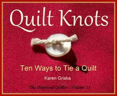 Quilt Knots, Quilt Pattern, Ten Ways to Tie a Quilt, How to Tie a Quilt, PDF $5.00