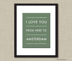 Travel Art, I Love You From Here To Amsterdam, 8x10, Choose Color, Unframed. $20.00, via Etsy.