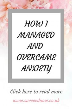 How To Manage Anxiety - Succeed Now