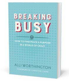 Breaking Busy — Alli Worthington: this was a great read. Really got me started on the right track for 2016!