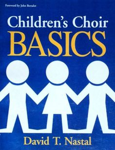 Children's Choir Basics: Handbook for Planning, « Library User Group. Need to look into...