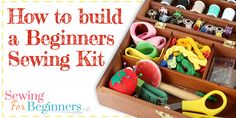 Beginners Sewing Kit – A Guide on Sewing Kit Necessities #SewingForBeginners #SewingKit #SewingBasics