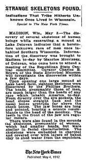 "Here's one for your ""Forbidden Archaeology"" file.Scientists are remaining stubbornly silent about a lost race of giants found in burial mounds near Lake Delavan, Wisconsin, in May 1912."