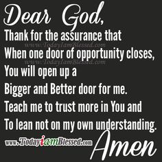 When one door of opportunity closes, God will open up a bigger and better door for me. Praying well get the house:) Biblical Quotes, Prayer Quotes, Faith Quotes, Bible Verses, Life Quotes, Scriptures, Nice Words About Life, Prayer And Fasting, Prayer Wall