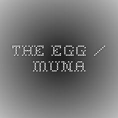 The Egg / Muna