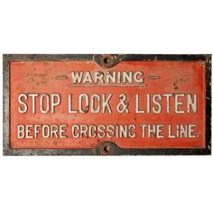 Railway Warning Sign | From a unique collection of antique and modern signs at http://www.1stdibs.com/furniture/folk-art/signs/
