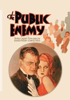 The Public Enemy (1931) Directed by William A. Wellman.  With James Cagney, Jean Harlow, Edward Woods, Joan Blondell. A young hoodlum rises up through the ranks of the Chicago underworld, even as a gangster's accidental death threatens to spark a bloody mob war.