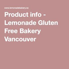 Product info - Lemonade Gluten Free Bakery Vancouver