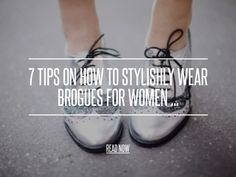Preppy Style - 7 Tips on How to Stylishly Wear Brogues for Women ... [ more at http://shoes.allwomenstalk.com ] Channel your inner scholar by giving your brogue shoes the preppy treatment. Wear your brogues with cuffed trousers, Oxford shirts, tailored shorts, and even A-line mini skirts. When it comes to achieving this look of how to wear brogues for women, it's very polished with a bit of a retro twist.... #Shoes #Dress #Shirts #Oxford #Faded #Jeans